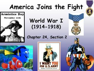 America Joins the Fight World War I  (1914-1918)