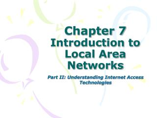 Chapter 7  Introduction to Local Area Networks