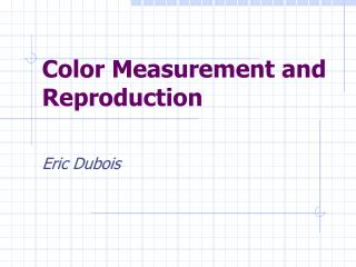 Color Measurement and Reproduction