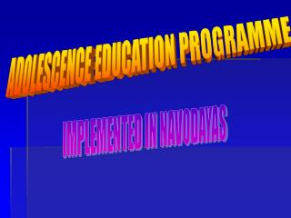 ADOLESCENCE EDUCATION PROGRAMME
