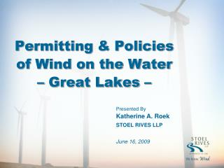 Permitting & Policies of Wind on the Water – Great Lakes –