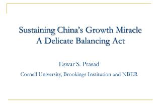 Sustaining China ' s Growth Miracle   A Delicate Balancing Act