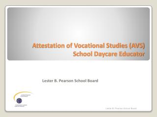 Attestation of Vocational Studies (AVS) School Daycare Educator