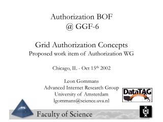 Authorization BOF  @ GGF-6 Grid Authorization Concepts Proposed work item of Authorization WG