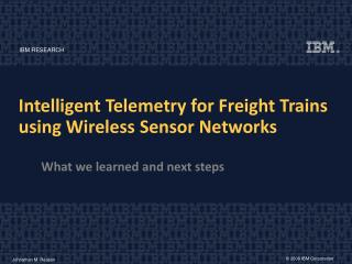 Intelligent Telemetry for Freight Trains using Wireless Sensor Networks