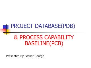 PROJECT DATABASE(PDB)