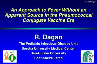 An Approach to Fever Without an Apparent Source In the Pneumococcal Conjugate Vaccine Era