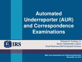 Automated Underreporter (AUR) and Correspondence Examinations