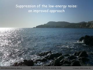 Suppression of the low-energy noise:  an improved approach