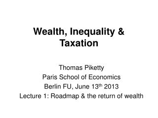 Wealth, Inequality & Taxation