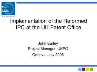Implementation of the Reformed IPC at the UK Patent Office
