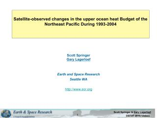 Scott Springer Gary Lagerloef Earth and Space Research Seattle WA esr