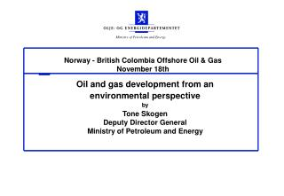 Norway - British Colombia Offshore Oil & Gas November 18th