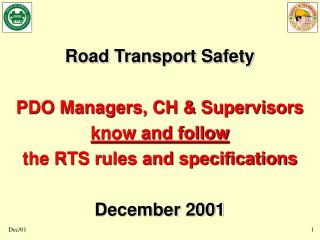 Road Transport Safety PDO Managers, CH & Supervisors know and follow