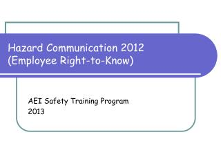 Hazard Communication 2012  (Employee Right-to-Know)