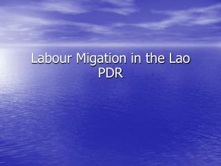 Labour Migation in the Lao PDR