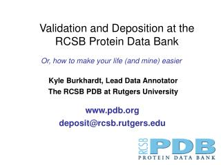 Kyle Burkhardt, Lead Data Annotator The RCSB PDB at Rutgers University