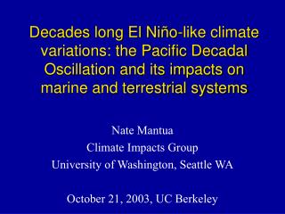 Nate Mantua Climate Impacts Group University of Washington, Seattle WA