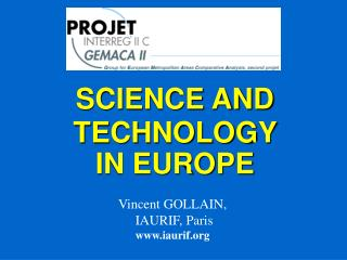 SCIENCE AND  TECHNOLOGY  IN EUROPE