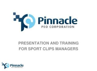 PRESENTATION AND TRAINING FOR SPORT CLIPS MANAGERS
