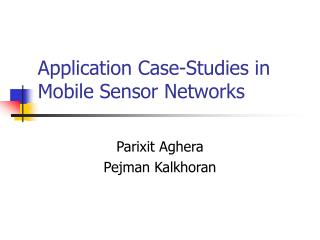 Application Case-Studies in Mobile Sensor Networks