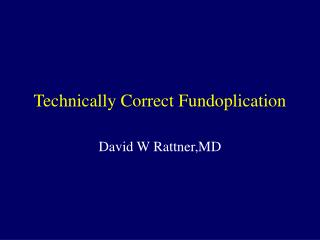 Technically Correct Fundoplication