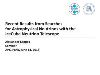 Recent Results from Searches for Astrophysical Neutrinos with the  IceCube Neutrino Telescope