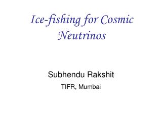 Ice-fishing for Cosmic Neutrinos