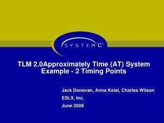 TLM 2.0Approximately Time (AT) System Example - 2 Timing Points