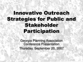 Innovative Outreach Strategies for Public and Stakeholder Participation