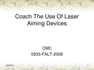 Coach The Use Of Laser Aiming Devices