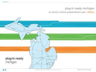 plug-in ready  michigan an electric vehicle preparedness plan:  Utilities