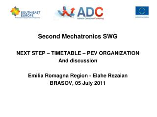 Second Mechatronics SWG NEXT STEP – TIMETABLE – PEV ORGANIZATION And discussion