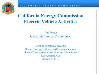 California Energy Commission Electric Vehicle Activities Pat Perez California Energy Commission