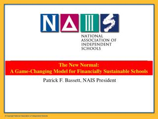 Patrick F. Bassett, NAIS President