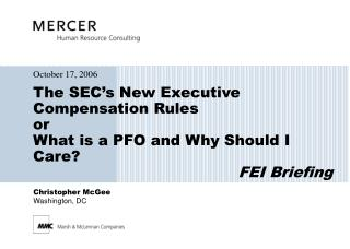 The SEC's New Executive Compensation Rules or What is a PFO and Why Should I Care? FEI Briefing