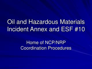 Oil and Hazardous Materials Incident Annex and ESF #10