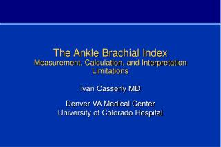 The Ankle Brachial Index Measurement, Calculation, and Interpretation Limitations