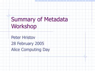 Summary of Metadata Workshop