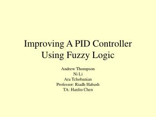 Improving A PID Controller Using Fuzzy Logic