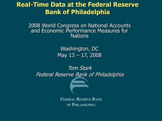 Real-Time Data at the Federal Reserve Bank of Philadelphia