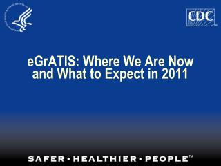 eGrATIS: Where We Are Now and What to Expect in 2011