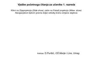 kreirao:  D.Purišić,  OŠ Marije i Line, Umag