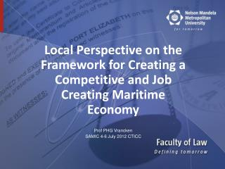 Local Perspective on the Framework for Creating a Competitive and Job Creating Maritime Economy
