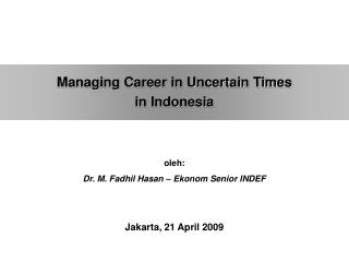 Managing Career in Uncertain Times in Indonesia
