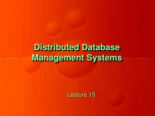 Distributed Database Management Systems