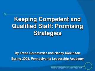 Keeping Competent and Qualified Staff: Promising Strategies