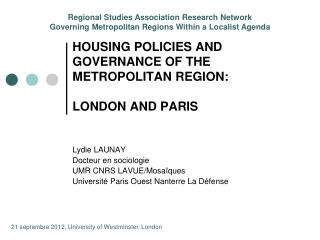 HOUSING POLICIES AND GOVERNANCE OF THE METROPOLITAN REGION: LONDON AND PARIS