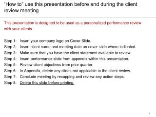 """How to"" use this presentation before and during the client review meeting"