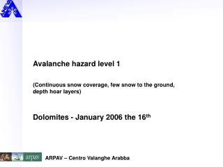 Avalanche hazard level 1 (Continuous snow coverage, few snow to the ground, depth hoar layers)
